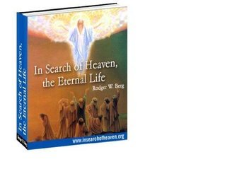 In Search of Heaven, the Eternal Life  by  Rodger W. Berg