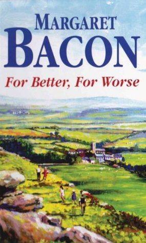 For Better, For Worse (Northrop Hall Trilogy) Margaret Bacon