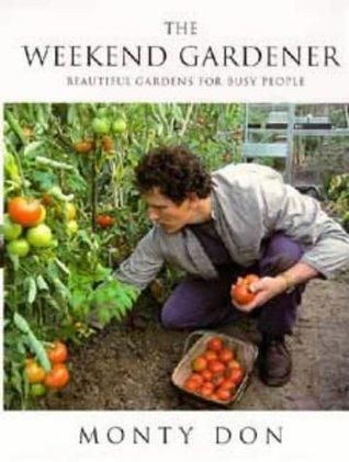 The Weekend Gardener  by  Montagu Don
