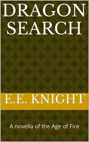 Dragon Search (Age of Fire, #0.5) E.E. Knight