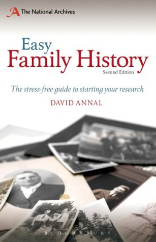 Easy Family History: The Beginners Guide to Starting Your Research  by  David Annal