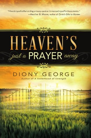 Heavens Just a Prayer Away  by  Diony George