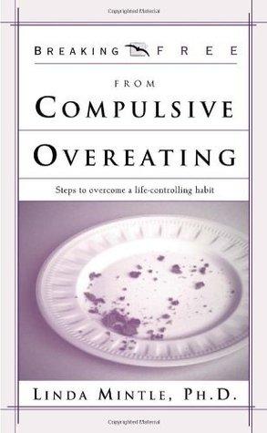 Break Free From Compulsive Overeating  by  Linda Mintle