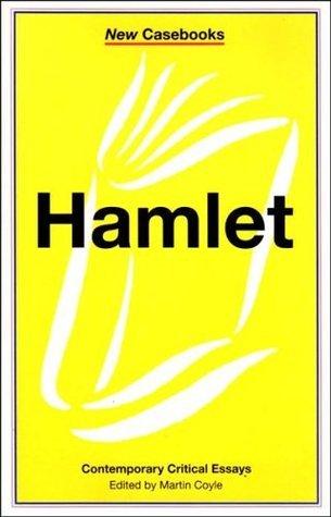 Hamlet Contemporary Critical Essays (New Casebooks Series) Martin Coyle