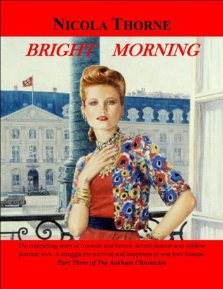 Bright Morning (Part 3 of the Askham Chronicles)  by  Nicola Thorne