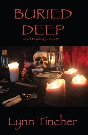 Buried Deep (Mind Bending Series) Lynn Tincher