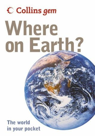 Collins Gem Where on Earth?: The World in Your Pocket Collins Publishers