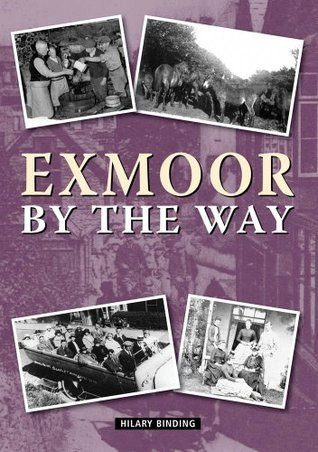 Exmoor By The Way Hilary Binding