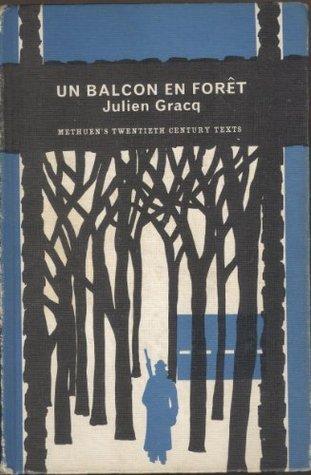 Un Balcon en Foret (20th Century Texts)  by  Julien Gracq
