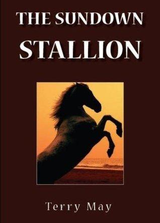 The Sundown Stallion Terry May