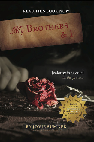My Brothers & I: Jealousy Is Cruel As The Grave... Jovie Sumner