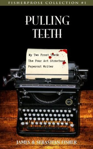 Pulling Teeth (FisherProse #1)  by  Sebastian Fisher