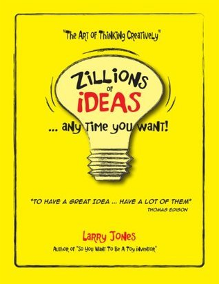 Zillions of Ideas Anytime You Want Larry Jones