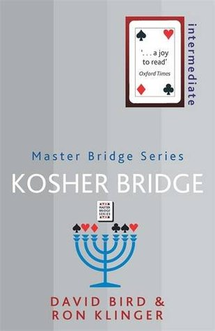 Kosher Bridge. David Lyster Bird, Ron Klinger  by  David Bird
