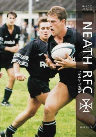 Neath RFC 1945-2003  by  Mick Price