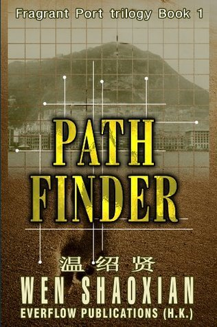 Path Finder (Fragrant port Fragrant Port trilogy Book 1)  by  Shaoxian Wen