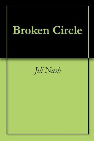 Broken Circle Jill Nash
