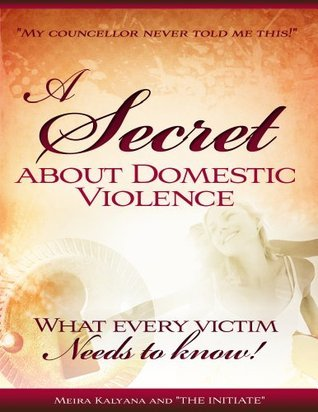 A Secret about Domestic Violence Meira Kalyana