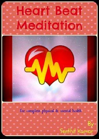Heart Beat Meditation Senthil Kumar