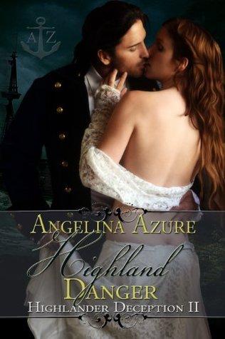 Highland Danger (Historical Erotic)  by  Angelina Azure