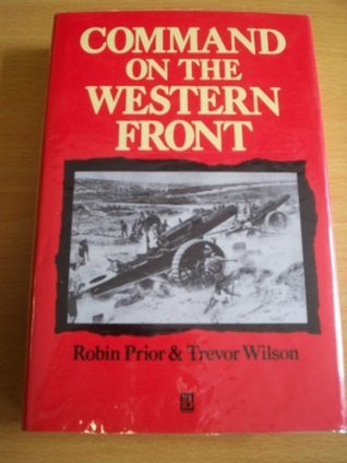 Command on the Western Front Robin Prior