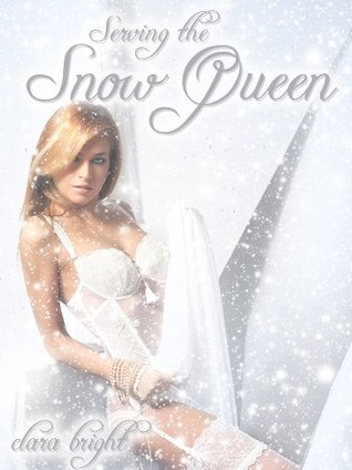 Serving the Snow Queen  by  Clara Bright