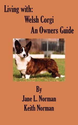 Living With: Welsh Corgi. An Owners Guide  by  Keith Norman