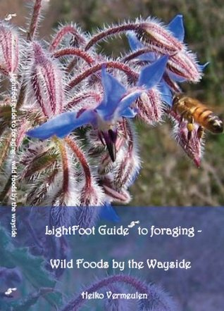 LightFoot Guide to Foraging - Wild Foods the Wayside by Heiko Vermeulen
