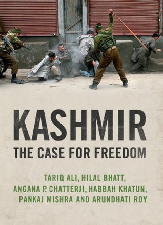 Kashmir: The Case for Freedom  by  Arundhati Roy