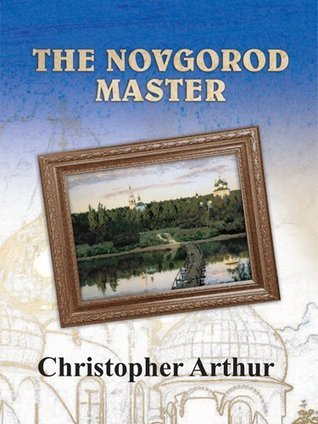 The Novgorod Master Christopher Arthur
