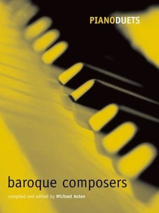 Piano Duets: Baroque Composers Michael Aston
