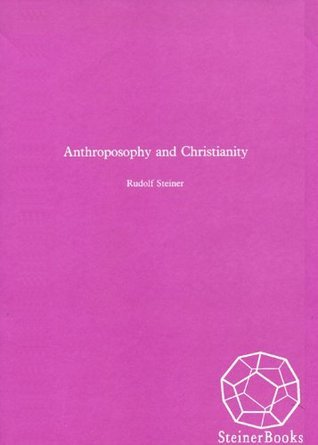Anthroposophy and Christianity  by  Rudolf Steiner