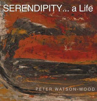 SERENDIPITY... a Life  by  Peter Watson-Wood