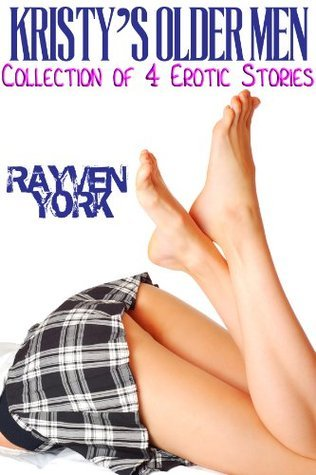 Kristys Older Men: The Collection [Older Man Younger Woman Erotica]  by  Rayven York