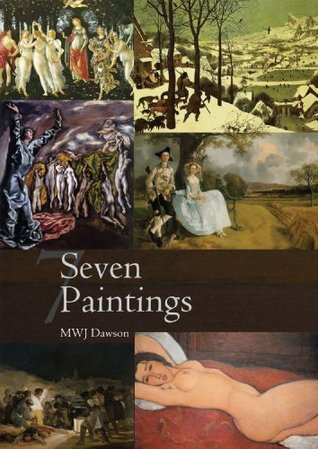 Seven Paintings  by  Mwj Dawson