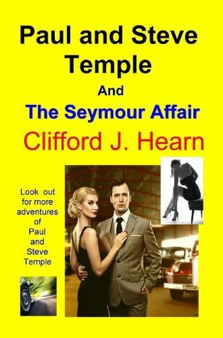 Paul and Steve Temple and the Seymour Affair  by  Clifford J. Hearn