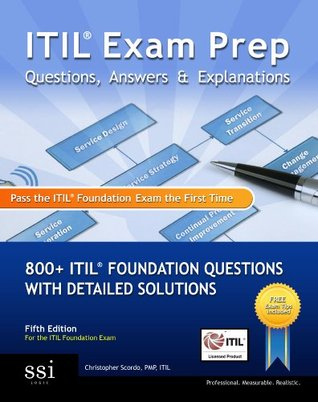 ITIL Exam Prep Questions, Answers, & Explanations  by  Christopher Scordo