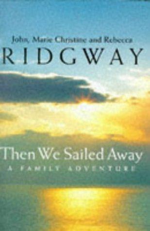 Then We Sailed Away  by  John Ridgway