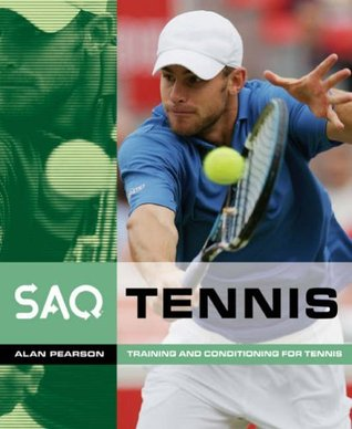 Saq Tennis: Training and Conditioning for Tennis Alan Pearson