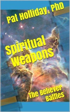 Spiritual Weapons Pat Holliday