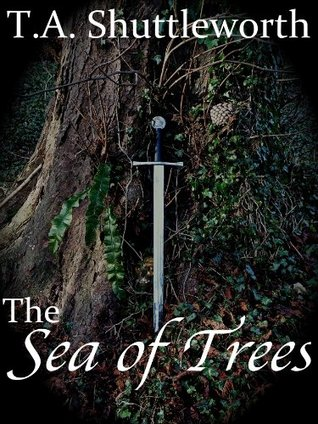 The Sea of Trees (The Sea of Souls Saga)  by  Thomas Andrew Shuttleworth