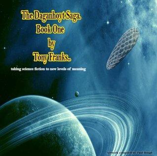 The Daganhoyt Saga (The Daganhoyt Saga  Book One. Life Changing) Tony Franks