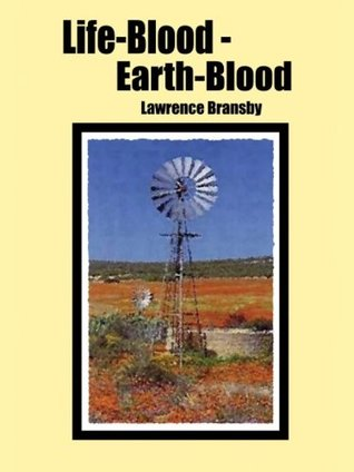 Life-Blood - Earth-Blood  by  Lawrence Bransby