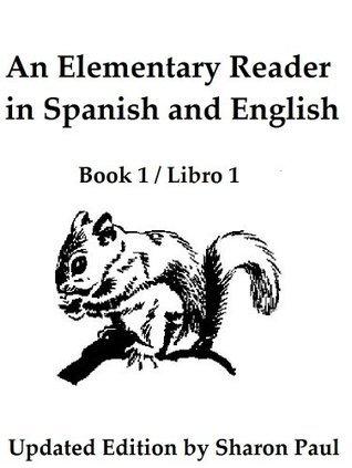 An Elementary Reader in Spanish and English / Un Libro Primaria de Lectura en Español y Inglés  by  Ellen Cyr