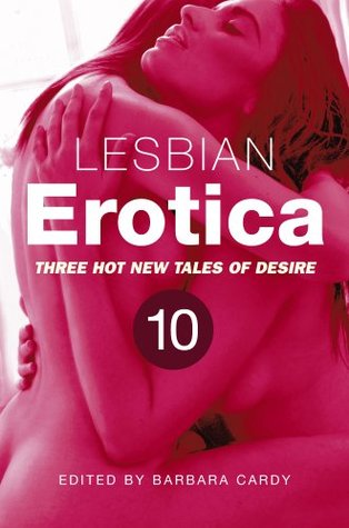 Lesbian Erotica, Volume 10: Sex Addicts / Wet n Messy Sploshing / Exhibitionism Barbara Cardy