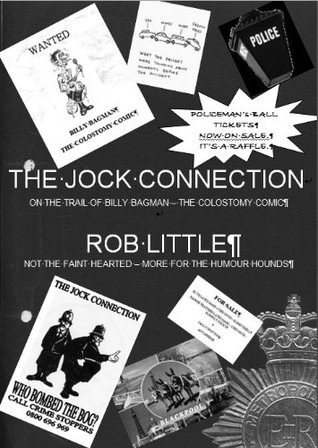 The Jock Connection: On the Trail of Billy Bagman the Colostomy Comic  by  Robert Little
