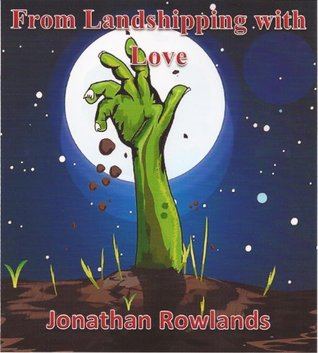 From Landshipping with Love  by  Jonathan Rowlands