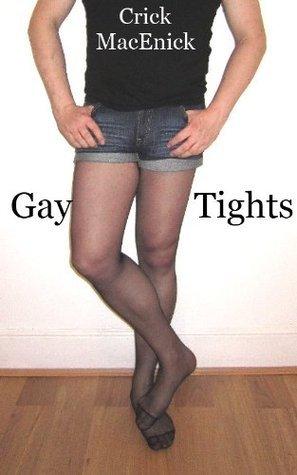 Gay Tights Crick MacEnick