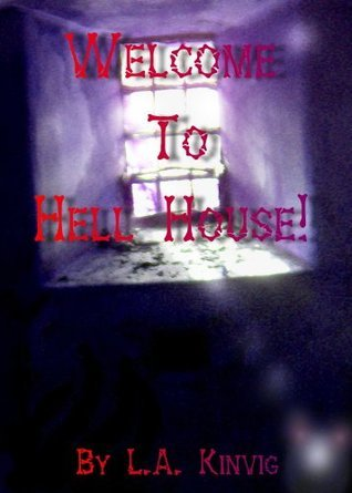 Welcome To Hell House! L.A. Kinvig
