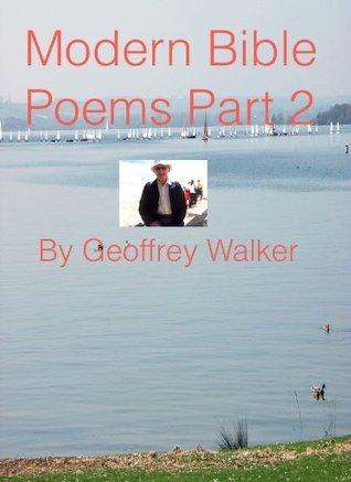 Modern Bible Poems Part 2  by  Geoffrey Walker